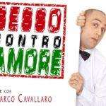 """Al Teatro della Posta Vecchia """"Sesso contro Amore"""", lo spettacolo comico di Marco Cavallaro"""