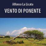 """Licata, giovedì la presentazione del libro """"Vento di ponente"""" di Alfonso La Licata"""