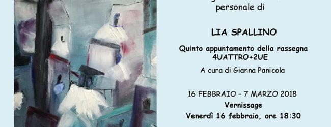 """L'artista Lia Spallino sarà protagonista del quinto appuntamento della rassegna di artisti contemporanei """"4UATTRO+2UE"""""""