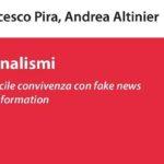 """""""Giornalismi. La difficile convivenza con fake news e misinformation"""": il nuovo libro di Pira e Altinier"""