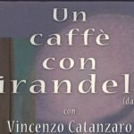 """Rassegna teatrale Mariuccia Linder: in scena """"Un caffè con Pirandello"""""""