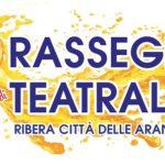 """Ribera: reso noto il programma della Rassegna Teatrale Ribera """"Città delle Arance"""" 2019 – 2020"""