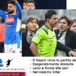 Esageratamente Atalanta e…. incubo Torino. Nervosismo Inter. Pari nel derby romano. Male la Juve