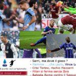 Sarri, ma dov'è il gioco? Mamma… che Lazio: crisi Toro, il Milan si ferma a San Siro