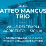 UNESCO in musica – International Jazz Day. Dalla Valle dei Templi di Agrigento Matteo Mancuso Trio