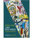 L'Arte della salvezza, storia favolosa di Mark Art: il nuovo libro di Carmelo Sardo