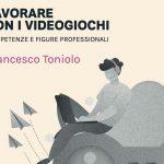 """L'agrigentino Gero Micciché nel libro """"Lavorare con I videogiochi"""" di Francesco Toniolo"""