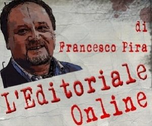 L'editoriale online di Francesco Pira